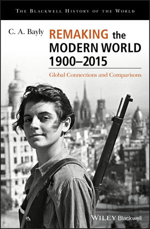 Remaking the modern world 1900-2015